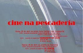 Cine en la Pescaderia. La Coruña