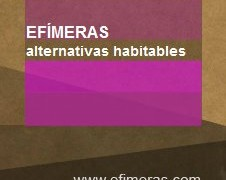 EFÍMERAS alternativas habitables