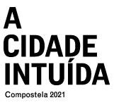 Congress Santiago de Compostela 2021. A cidade intuída