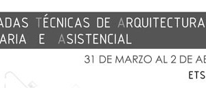 Technical days of Sanitary Architecture and Asistencial