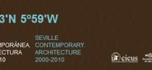 """Guía y Exposición """"37º23'N 5º59'W. Sevilla Contemporánea: Arquitectura 2000-2010"""