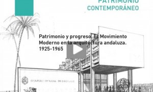 Patrimonio y Progreso. El Movimiento Moderno en la arquitectura andaluza. 1925-1965.
