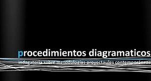 Procedementos diagramáticos, indagatoria sobre as metodoloxías proyectuales contemporáneas