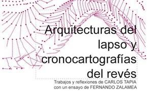 Arquitecturas del lapso y cronocartografías del revés