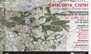 "Opened table CATALUNYA CIUTAT ""Regenerating from neighborhood to region"""
