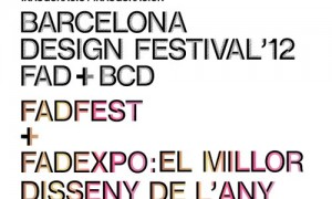 "Barcelona Design Festival, FADfest and the ""FADexpo. The best design of the year"""