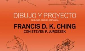 Dibujo y proyecto. Francis D. K. Ching, Steven P. Juroszek