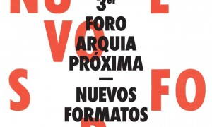 III Foro arquia/próxima: Nuevos formatos, A Coruña 2012