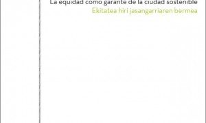 EQUIciuDAD. The equity like guarantor of the sustainable city