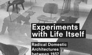 Experiments with Life Itself. Radical domestic architectures between 1937 and 1959 · Francisco González de Canales