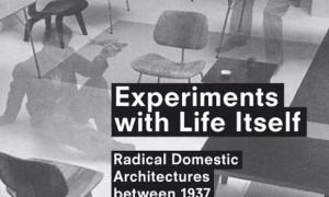Experimentos con la vida misma. Arquitecturas domésticas radicales entre 1937 y 1959 · Francisco González de Canales