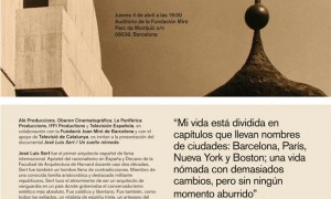 """Premiere of documentary """"Jose Luis Sert / A nomadic dream"""" in the Joan Miró Foundation"""