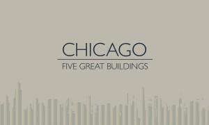 Chicago - Cinco Grandes Edificios