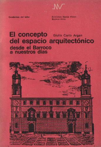 El concepto de espacio arquitectónico desde el Barroco a nuestros días.