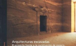 Arquitecturas excavadas · O proxecto frente a construcción do espacio