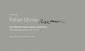 Rafael Moneo. Unha reflexión teórica dende a profesión. Materiais de arquivo (1961-2013)