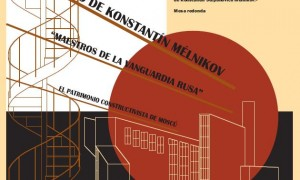 El legado de Konstantín Mélnikov. Maestros de la vanguardia rusa