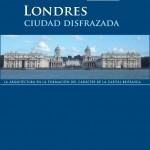 Londres,_c_La_arquitectura_en_la_formacion_del_caracter_de_la_capital_britanicaiudad_disfrazada_-_Portada_(365)