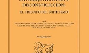Antiarquitectura e Deconstrucción. O triunfo do Nihilismo