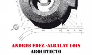Andrés Fenández-Albalat Lois, Arquitecto