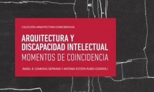 Arquitectura y discapacidad intelectual. Momentos de coincidencia
