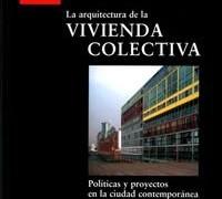 La arquitectura de la vivienda colectiva. Josep Maria Montaner