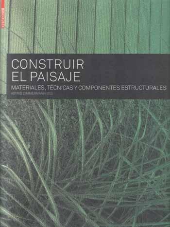 Construir el paisaje materiales, tecnicas, componentes