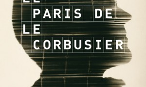 The Paris of Le Corbusier