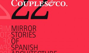 Couples & Co. 22 Mirror Stories of Spanish Architecture