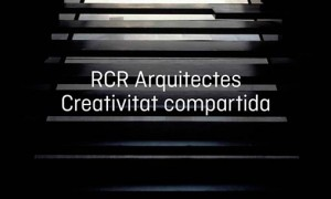 RCR Arquitectes. Shared creativity