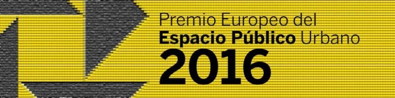 Premio Europeo del Espacio Público Urbano 2016