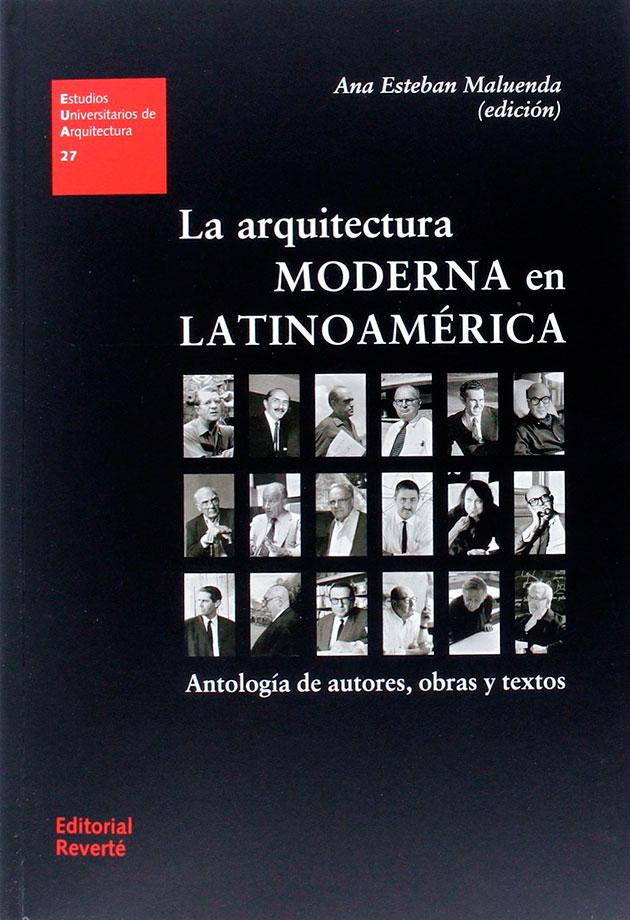 La arquitectura moderna en Latinoamérica. Antología de autores, obras y textos