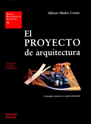 El proyecto de arquitectura. Concepto, proceso y representación
