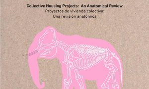 FORM&DATA Projects of collective housing. An anatomical review