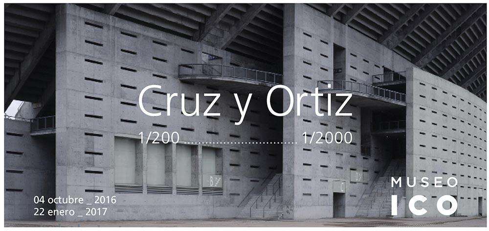 """""""Cruz y Ortiz 1/200...1/2000"""" en Museo ICO"""