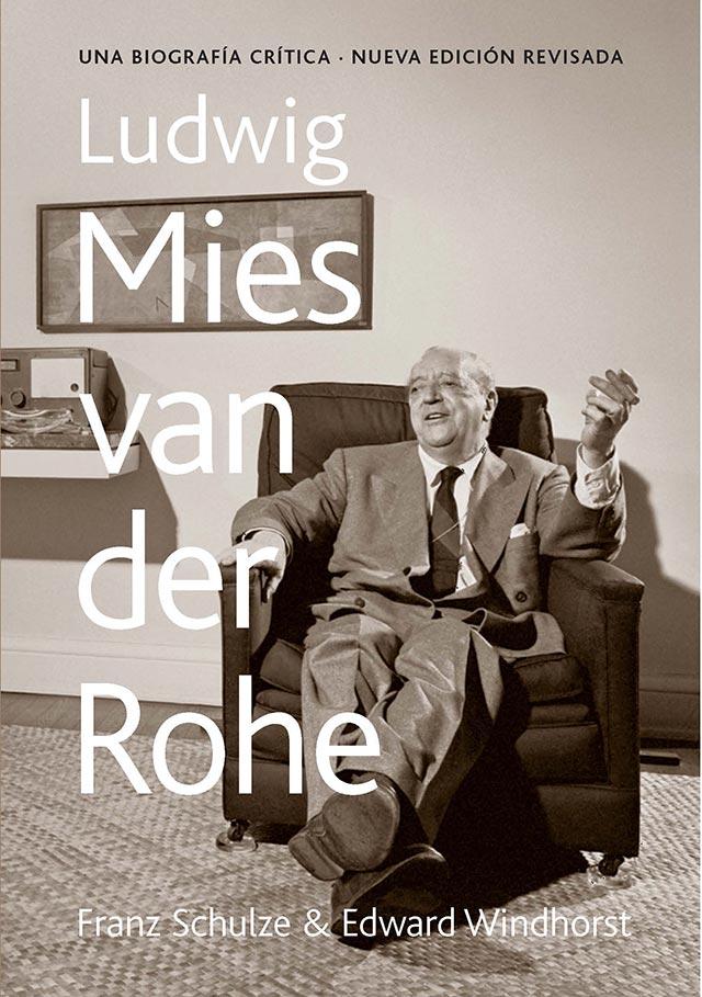 ludwig-mies-van-der-rohe-una-biografia-critica