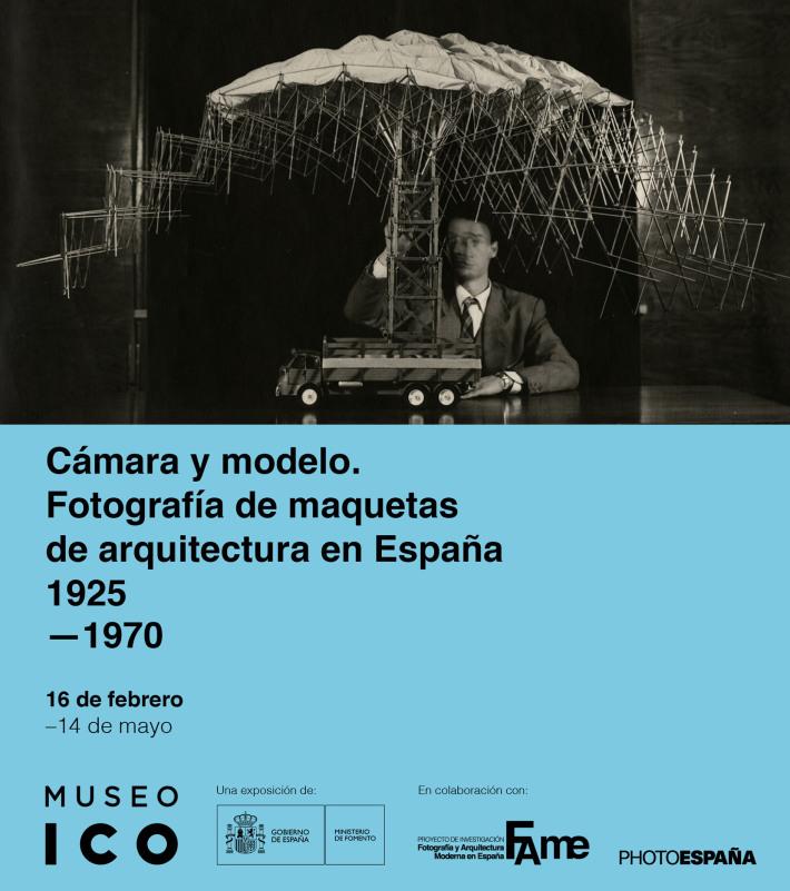 'Cámara y modelo. Fotografía de maquetas de arquitectura en España, 1925–1970'