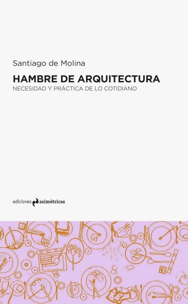 Hambre de arquitectura. Necesidad y práctica de lo cotidiano