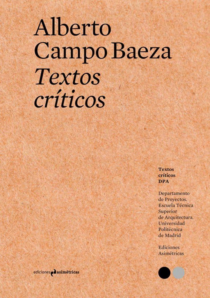 Alberto Campo Baeza. Textos Críticos