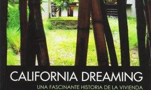 California Dreaming. A fascinating history of the one-family housing of low cost across ten unusual biographies