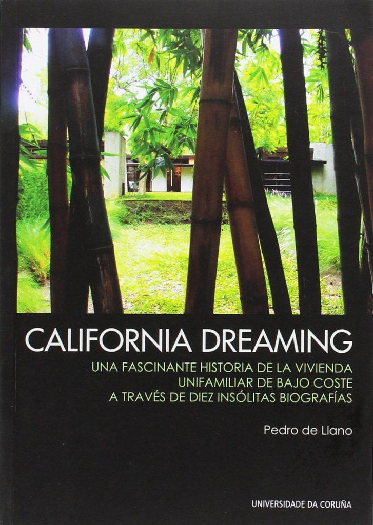 California Dreaming. Una fascinante historia de la vivienda unifamiliar de bajo coste a través de diez insólitas biografías