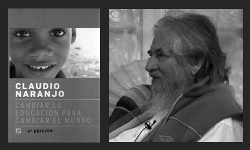 Cambiar la educación para cambiar el mundo. Claudio Naranjo