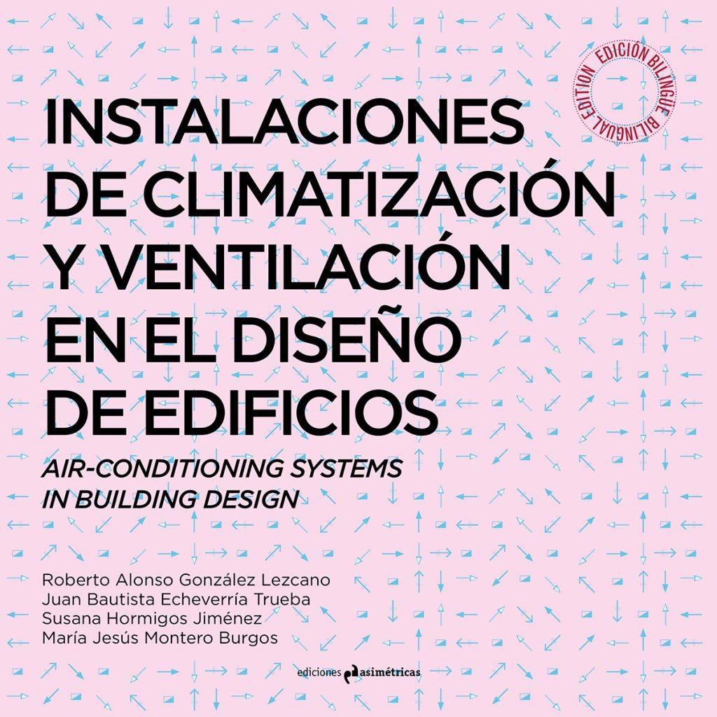 Instalaciones de climatización y ventilación en el diseño de edificios. Ediciones asimétricas