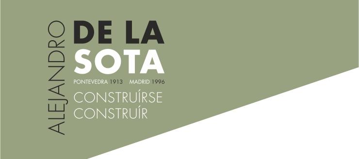 Alejandro de la Sota Pontevedra 1913 – Madrid 1996. Construírse Construír o1