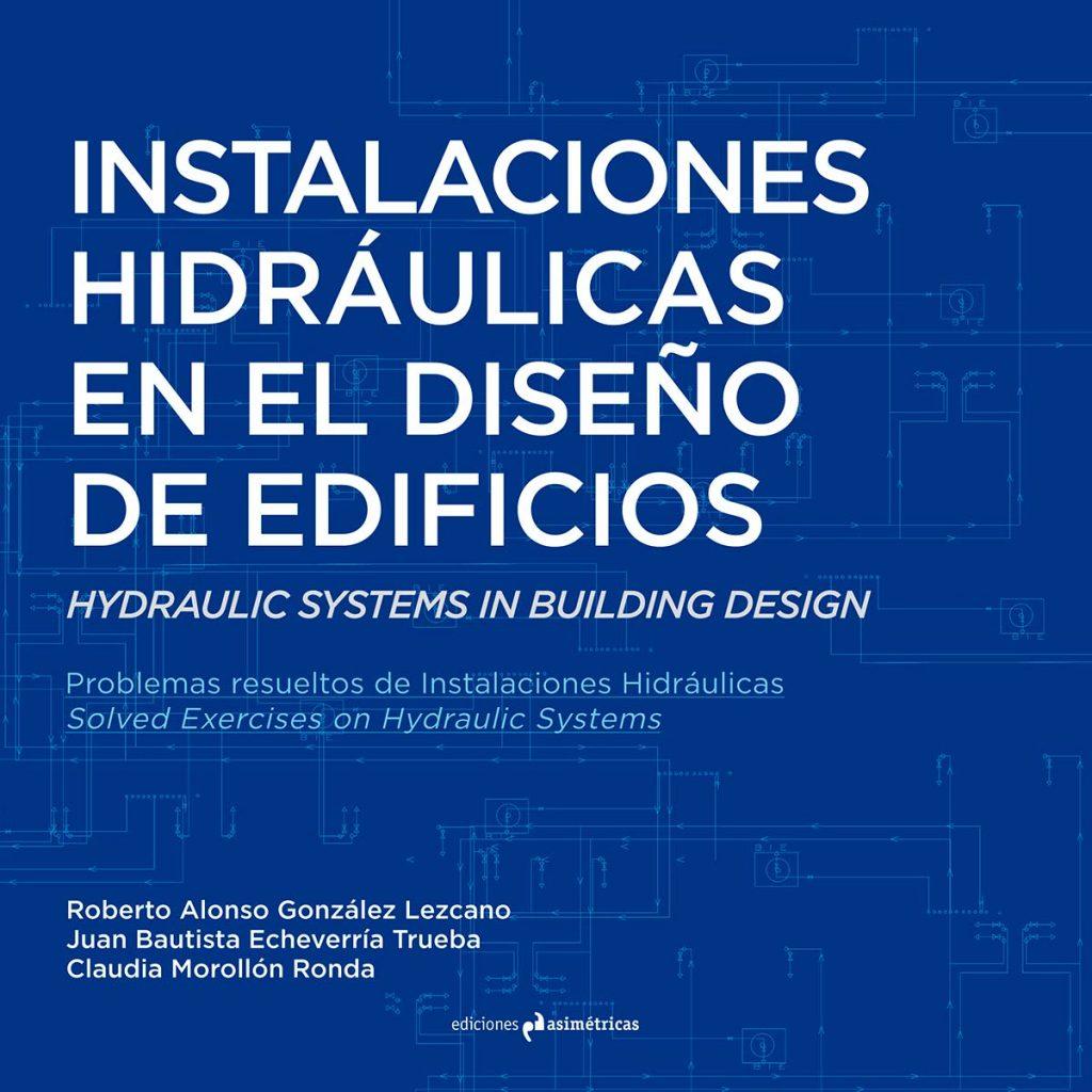 Instalaciones hidráulicas en el diseño de edificios. Ediciones asimétricas
