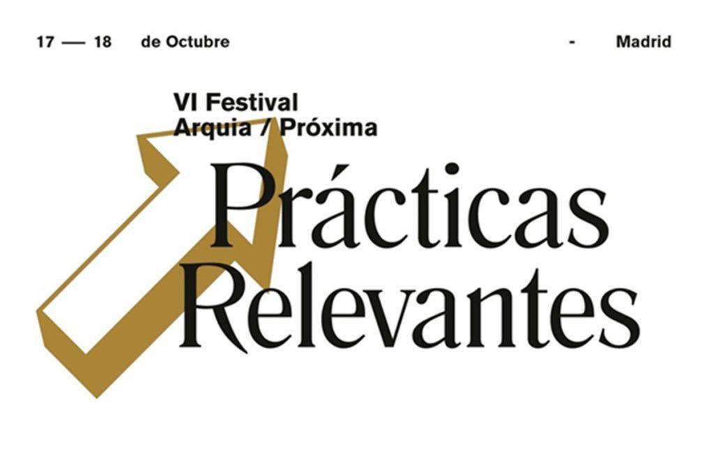 VI Festival ArquiaPróxima Prácticas Relevantes 2018