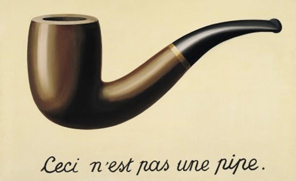 """""""Esto no es una pipa"""". En efecto: Es un cuadro de René Magritte. Un cuadro que habla de una pipa. Metalenguaje, referencia, discurso, teoría... ¿Crítica?"""