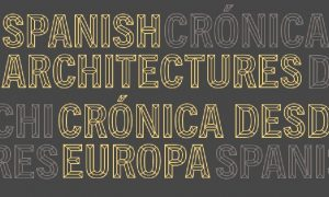 Spanish Architectures. Chronicle from Europe