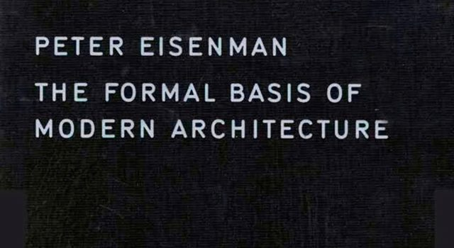 The Formal Basis of Modern Architecture | Miquel Lacasta