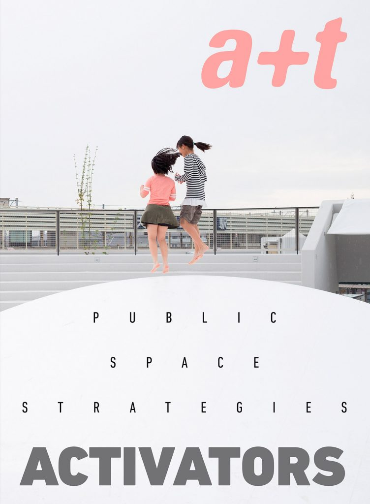 ACTIVATORS. Public Space Strategies a+t 51